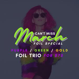 Foil Trio for $75